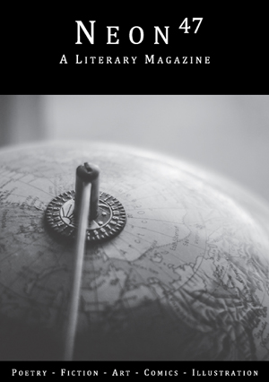 Neon Literary Magazine issue forty-seven - magical realist, surreal and slipstream short stories and poetry