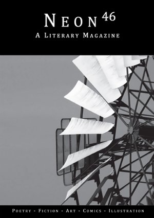 Neon Literary Magazine issue forty-six - magical realist, surreal and slipstream short stories and poetry