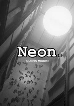 Neon Literary Magazine issue nineteen - magical realist, surreal and slipstream short stories and poetry.