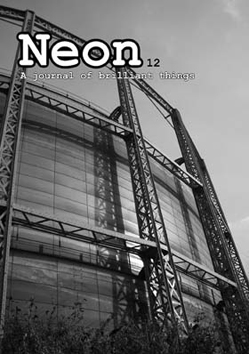 Neon Literary Magazine issue twelve - magical realist, surreal and slipstream short stories and poetry.